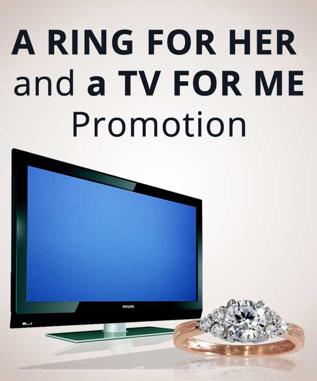 A Ring for her a TV for me Promotion